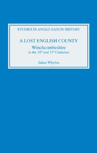 of A Lost English County: Winchcombeshire in the Tenth and Eleventh Centuries (Studies in Anglo-Saxon History)