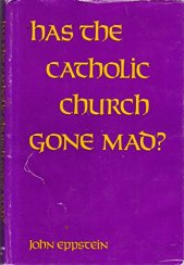 Image result for Has the Church Gone Mad? by John Eppstein