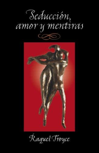9780976794509: Seduccion, amor y mentiras (Spanish Edition)