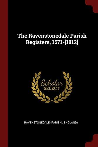 of The Ravenstonedale Parish Registers, 1571-[1812]