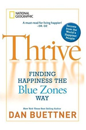 Tarah's Favorite Things - August 2017 - Thrive Finding Happiness the Blue Zones Way