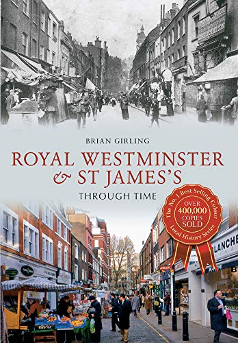 9781445610726 - Royal Westminster & St James's Through Time by Brian Girling, Used