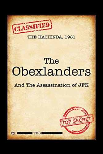 The Obexlanders: And the Assassination of JFK (Paperback): TES
