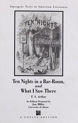 Ten Nights in a Bar Room and What I Saw There by T S