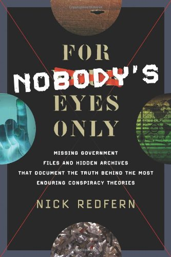 For Nobody's Eyes Only: Missing Government Files and Hidden Archives That Document the Truth ...