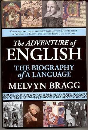 The Adventure Of English The Biography Of A Language By Bragg