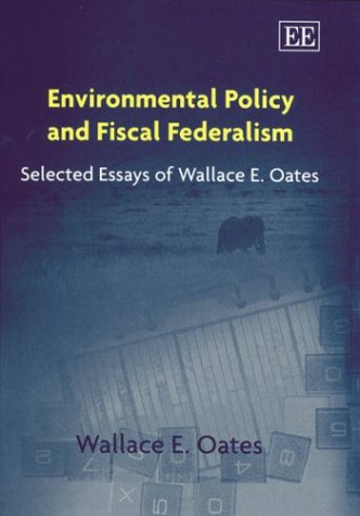 Fiscal Federalism By Wallace E Oates