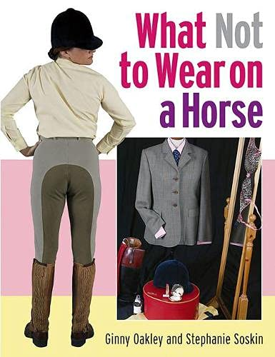 What Not to Wear on a Horse: Ginny Oakley