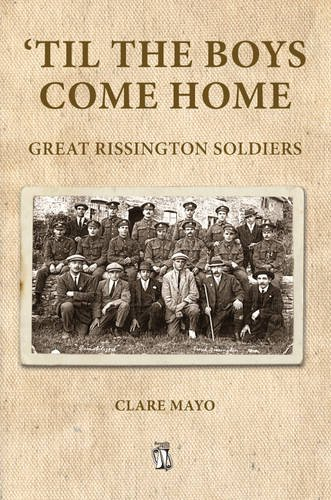 'til the Boys Come Home: Great Rissington Soldiers by Clare Mayo
