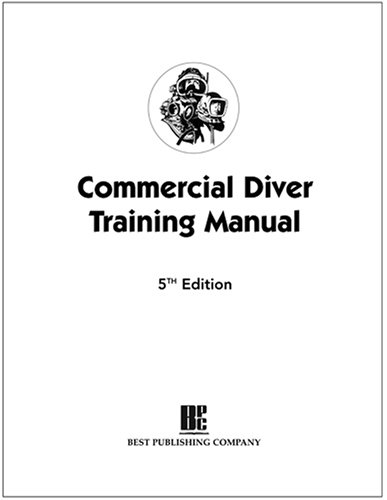 Commercial Diver Training Manual by James T. Joiner: New