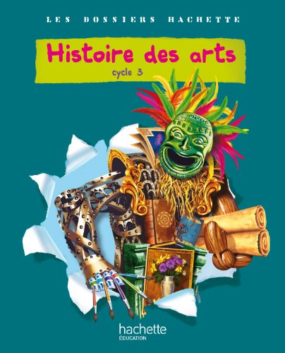 Histoire Des Arts Cycle 3 : histoire, cycle, 9782011175496:, Dossiers, Hachette, Histoire, Cycle, Livre, L'élève, Ed.2011, (French, Edition), AbeBooks, Saïsse,, Christophe:, 2011175496