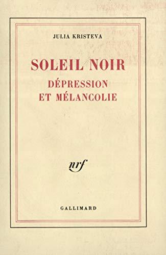 Le Soleil Noir De La Mélancolie : soleil, mélancolie, 9782070709199:, Soleil, Noir:, Dépression, Mélancolie, (Blanche), (French, Edition), AbeBooks, Kristeva,, Julia:, 2070709191