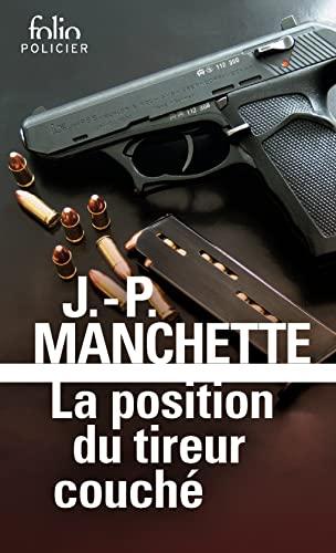 La Position Du Tireur Couché : position, tireur, couché, 9782072899362:, Position, Tireur, Couché, (Folio, Policier), (French, Edition), AbeBooks, Manchette,, Jean-Patrick:, 2072899362
