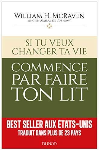 Si Tu Veux Changer Ta Vie Commence Par Faire Ton Lit : changer, commence, faire, 9782100779611:, Changer, Vie..., Commence, Faire, (Hors, Collection), (French, Edition), AbeBooks, McRaven,, Amiral, William, 2100779613