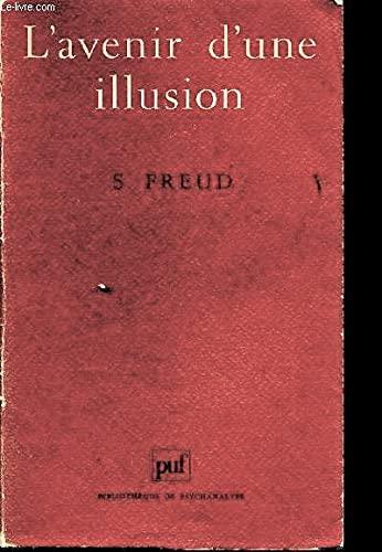 L Avenir D Une Illusion : avenir, illusion, 9782130442783:, Avenir, D'une, Illusion, (BIBLIOTHEQUE, PSYCHANALYSE), AbeBooks, Freud, Sigmund:, 2130442781