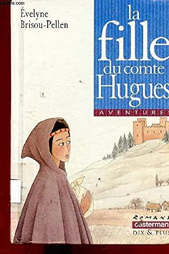 La Fille Du Comte Hugues : fille, comte, hugues, 9782203117679:, FILLE, COMTE, HUGUES, EDITION), (DIVERS, LECTURE, AbeBooks, Brisou-Pellen, Evelyne:, 2203117672
