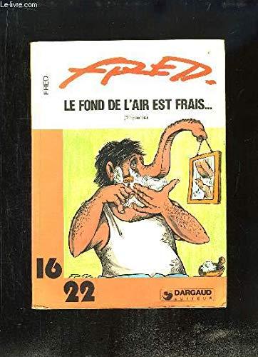 Le Fond De L'air Est Frais : l'air, frais, 9782205013450:, L'air, Frais, Partie), AbeBooks, FRED:, 2205013459