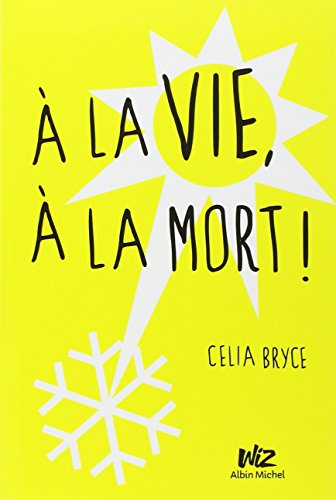 A La Vie A La Mort : 9782226258748:, (A.M., V.ABANDON), AbeBooks, Bryce,, Celia:, 2226258744