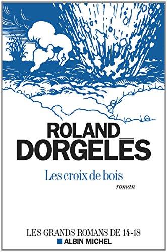 Roland Dorgeles Les Croix De Bois : roland, dorgeles, croix, 9782226259837:, Croix, (A.M., ROM.FRANC), (French, Edition), AbeBooks, Dorgelès,, Roland:, 222625983X