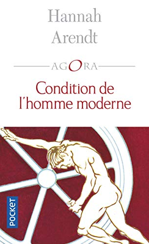 Arendt Condition De L'homme Moderne : arendt, condition, l'homme, moderne, 9782266126496:, Condition, L'homme, Moderne, (Agora), (French, Edition), AbeBooks, Arendt:, 2266126490
