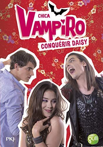 Chica Vampiro : chica, vampiro, 9782266275392:, Chica, Vampiro, Conquérir, Daisy, (French, Edition), AbeBooks, Bebey,, Kidi:, 2266275399