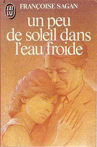 Un Peu De Soleil Dans L Eau Froide : soleil, froide, 9782277134619:, Soleil, L'eau, Froide, (LITTÉRATURE, FRANÇAISE), (French, Edition), AbeBooks, Sagan:, 2277134619