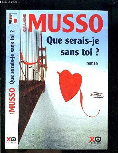Que Serais Je Sans Toi Musso : serais, musso, 9782298027754:, Serais-je, AbeBooks, MUSSO,, GUILLAUME:, 2298027757