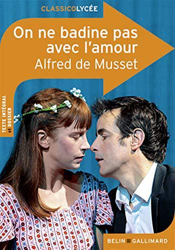 On Ne Badine Pas Avec L Amour : badine, amour, 9782701161563:, Badine, L'amour, (Classico, Lycée,, (French, Edition), AbeBooks, Musset,, Alfred, 2701161568