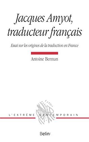Jacques Amyot, traducteur français von Berman, Antoine: D