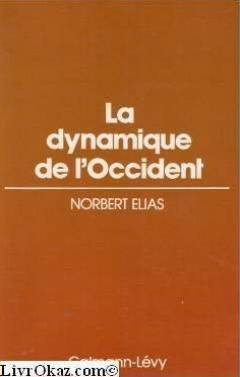 Norbert Elias La Dynamique De L'occident : norbert, elias, dynamique, l'occident, 9782702101179:, Dynamique, L'occident, AbeBooks:, 2702101178