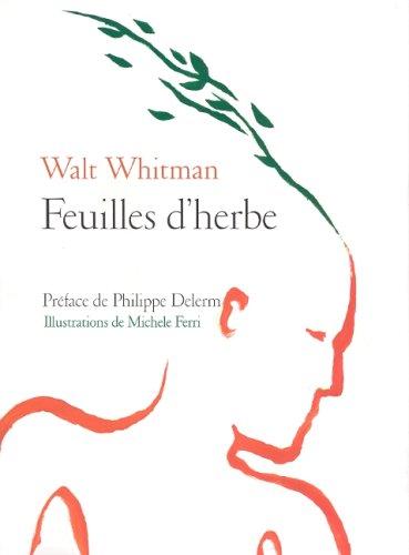 Walt Whitman Feuilles D Herbe : whitman, feuilles, herbe, 9782702848098:, Feuilles, D'herbe, AbeBooks, Whitman:, 2702848095