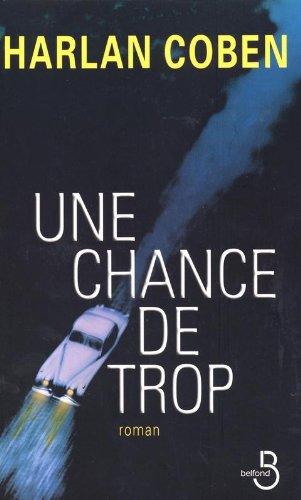Une Chance De Trop Harlan Coben : chance, harlan, coben, 9782714439994:, Chance, (French, Edition), AbeBooks, Harlan, Coben:, 2714439993