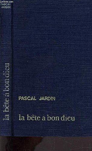 La Bête à Bon Dieu : bête, 9782724210118:, Bête, AbeBooks, Pascal, Jardin:, 2724210115