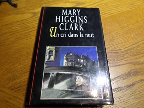 Un Cri Dans La Nuit : 9782724273403:, AbeBooks, Higgins, Clark:, 2724273400