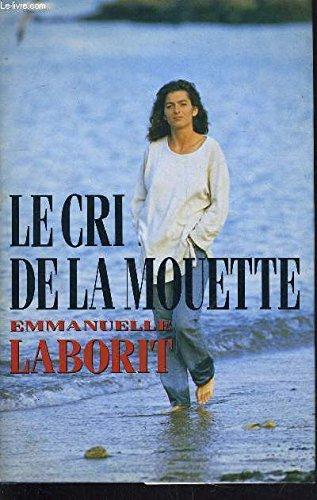 Le Cri De La Mouette : mouette, 9782724284546:, Mouette, AbeBooks, Laborit, Emmanuelle, Laborit:, 2724284542