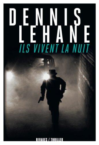 9782743624613 Ils Vivent La Nuit Abebooks Lehane
