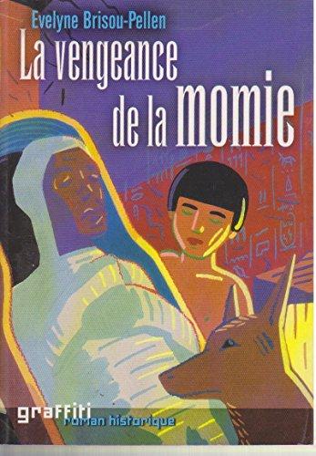 La Vengeance De La Momie : vengeance, momie, 9782744166549:, Vengeance, Momie, AbeBooks:, 2744166545
