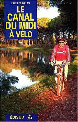 Canal Du Midi A Velo : canal, Philippe, Calas, Canal, Vélo, AbeBooks
