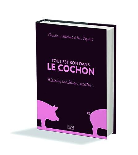Tout Est Bon Dans Le Cochon : cochon, 9782754054003:, Cochon, (French, Edition), AbeBooks, Etchebest,, Christian;, Ospital,, Eric:, 2754054006
