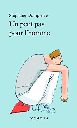 Un Petit Pas Pour L'homme : petit, l'homme, 9782764429655:, PETIT, L'HOMME, AbeBooks, DOMPIERRE, STEPHANE:, 2764429657