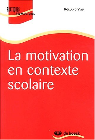 La Motivation En Contexte Scolaire : motivation, contexte, scolaire, 9782804143299:, Motivation, Contexte, Scolaire, AbeBooks:, 2804143295