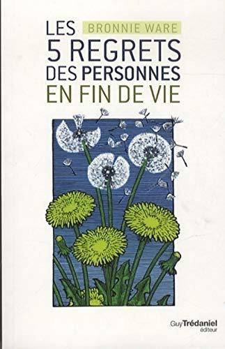 Les 5 Regrets Des Personnes En Fin De Vie : regrets, personnes, 9782813206053:, Regrets, Personnes, (French, Edition), AbeBooks, WARE,, BRONNIE:, 2813206059