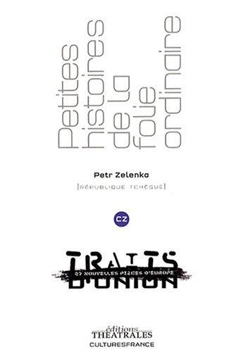 Petites histoires de la folie ordinaire par Zelenka, Petr