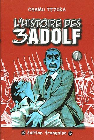 L Histoire Des 3 Adolf : histoire, adolf, 9782845804166:, L'histoire, Adolf,, AbeBooks, Tezuka,, Osamu;, Lalloz,, Jacques;, Pellerin,, Caroline:, 2845804164