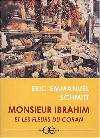 Mr Ibrahim Et Les Fleurs Du Coran : ibrahim, fleurs, coran, 9782846660846:, IBRAHIM, FLEURS, CORAN, (French, Edition), AbeBooks, E-Emmanuel,, Schmitt:, 2846660840
