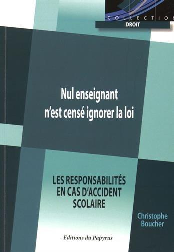 Nul N Est Cense Ignorer La Loi : cense, ignorer, 9782876032644:, Enseignant, N'est, Censé, Ignorer, Responsabilités, D'accident, Scolaire, AbeBooks:, 2876032643
