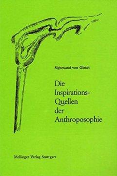 9783880690875: Die Inspirationsquellen der Anthroposophie - AbeBooks -  Gleich, Sigismund Von: 3880690871