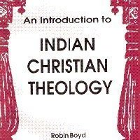 A BOOK REVIEW: An Introduction to Indian Christian Theology