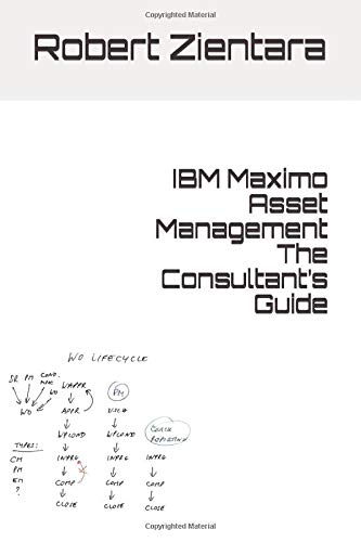 IBM Maximo Asset Management The Consultant's Guide by