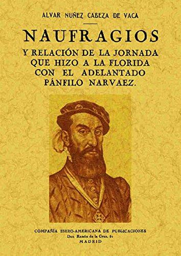 Alvar Nunez Cabeza De Vaca : alvar, nunez, cabeza, NAUFRAGIOS, NÚÑEZ, CABEZA, VACA,, ALVAR:, NUEVO, Rústica, (2013), Hilando, Libros
